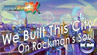 Mega Man ZX - We Built This City On Rockman