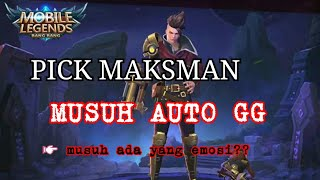 Moba, Pick MAKSMAN MUSUH AUTO MARAH....??!