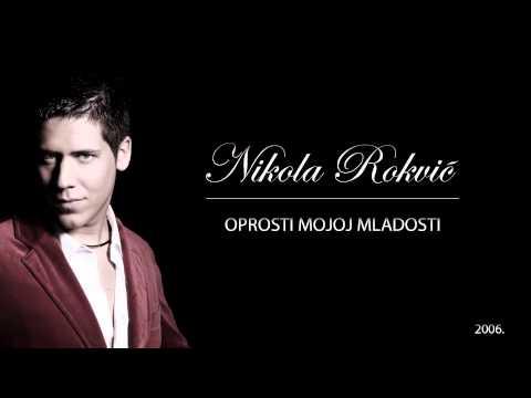 Nikola Rokvic   Oprosti mojoj mladosti (2006)   Oprosti mojoj mladosti