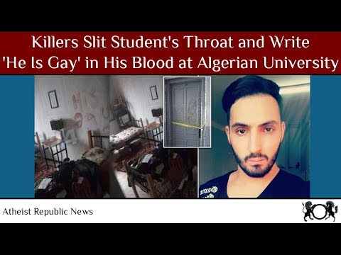 Killers Slit Student's Throat And Write 'He Is Gay' In His Blood At Algerian University 😢