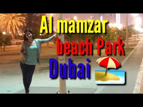 AL MAMZAR BEACH PARK DUBAI 2019 (Relax after work)