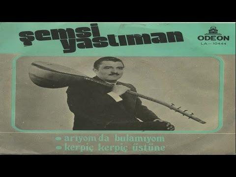 Şemsi Yastıman - Arıyom Da Bulamıyom (Official Audio)