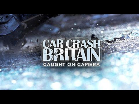 Car Crash Britain: Caught On Camera Episode 1