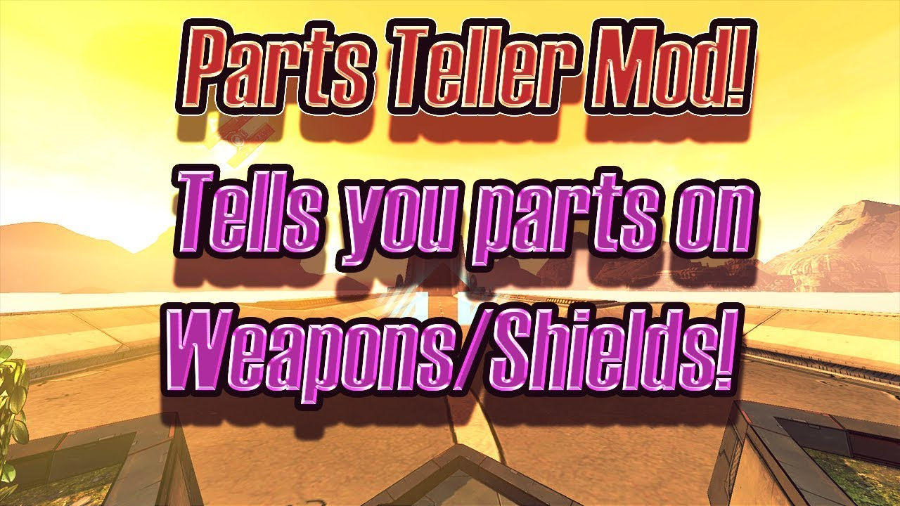 Borderlands 2: A mod that tells you Gun/Shield parts!