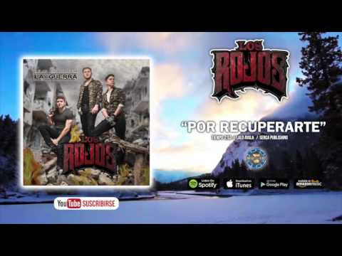 Los Rojos - Por Recuperarte (Audio Oficial)