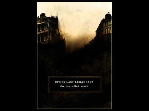 The Cancelled Earth - Cities Last Broadcast (Kammarheit) - Full Album