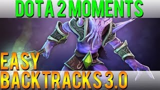 Dota 2 Moments - Easy Backtracks 3.0