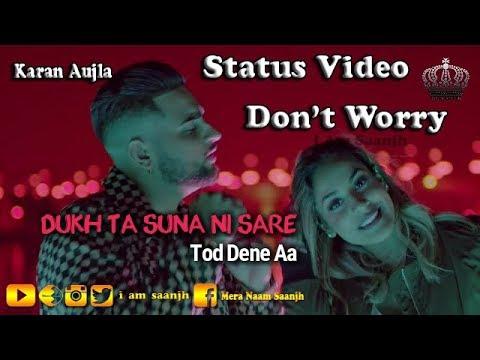 Dukh Ta Suna Nii Sare Tod Dene Aa   New Punjabi Status Video   Karan Aujla