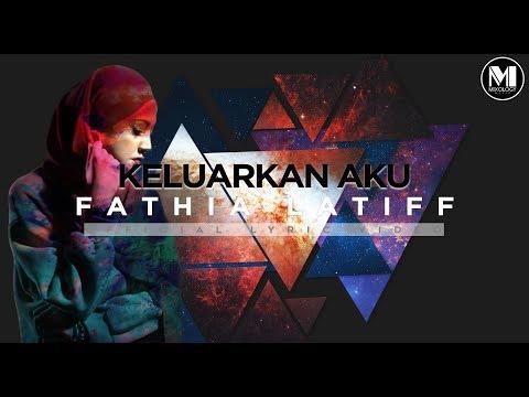Fathia Latiff - Keluarkan Aku (Official Lyric Video)