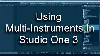 Multi Instruments in Studio One 3