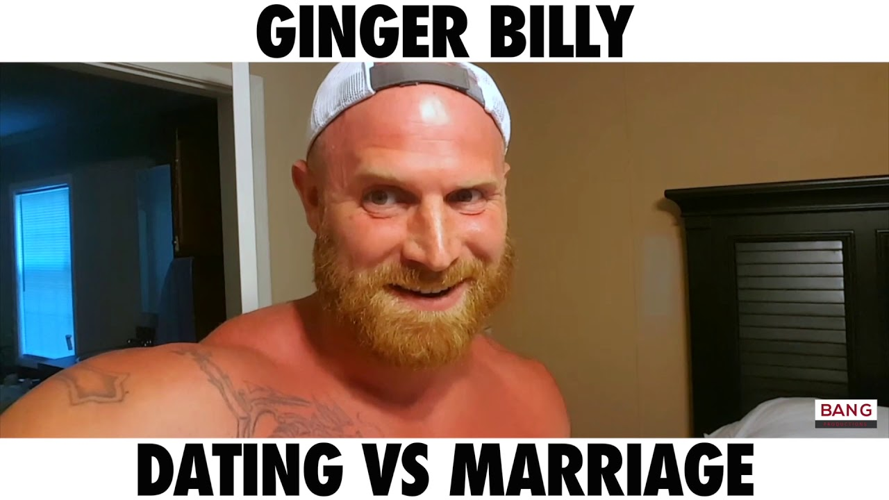 Comedian Ginger Billy Dating Vs Marriage Lol Funny Laugh -7518