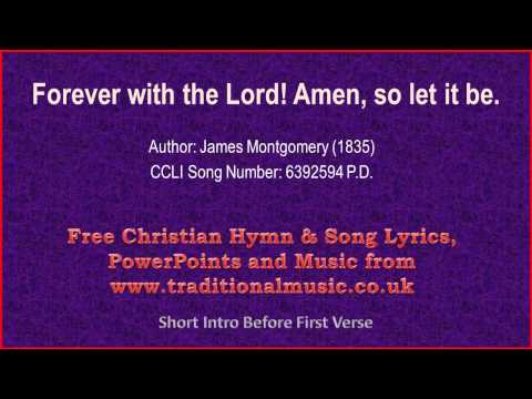 Forever With The Lord! Amen,  So Let It Be(Full Verses) - Hymn Lyrics & Music