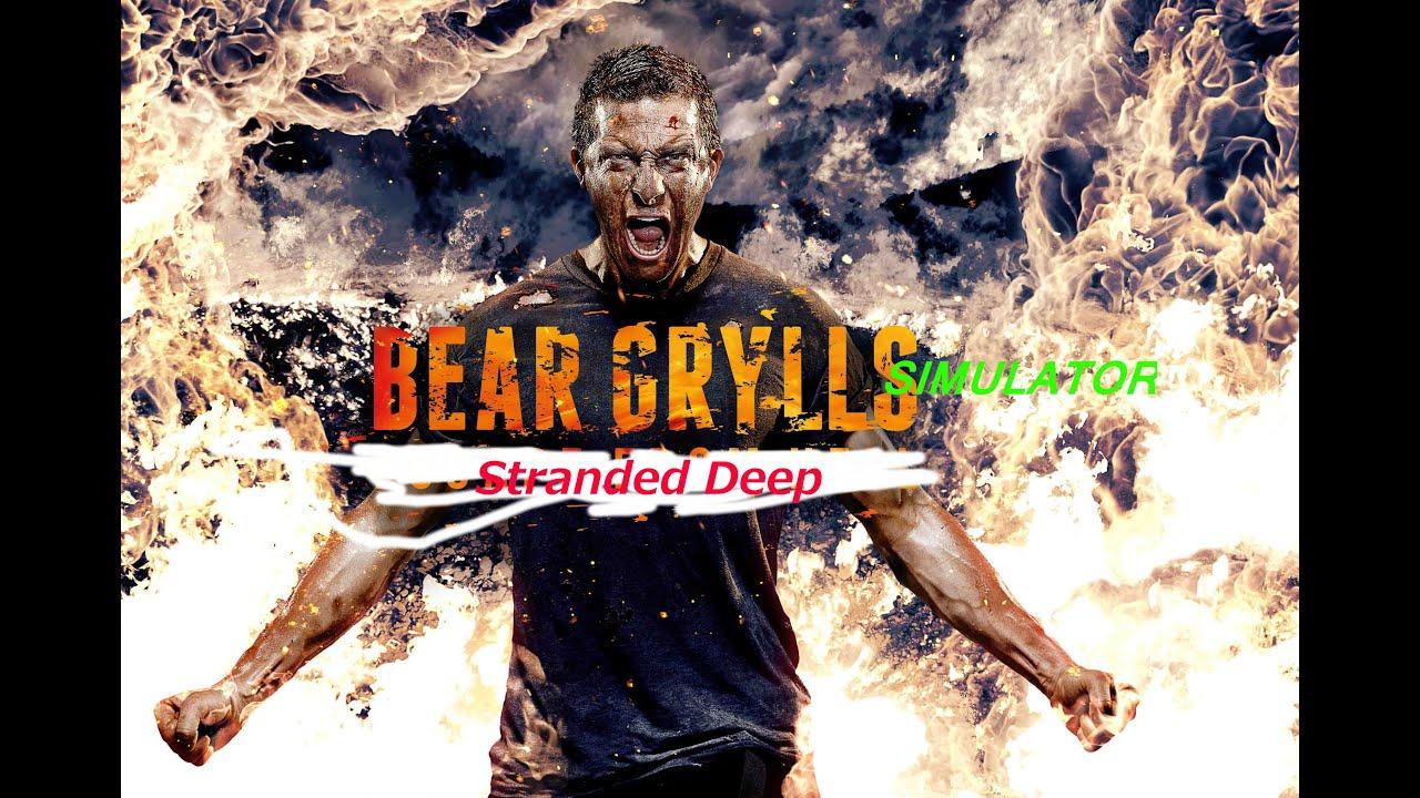 Stranded Deep - Bear Grylls Simulator !!! - YouTube