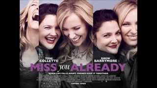 Miss you already Movie Soundtrack