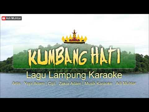 Kumbang Hati - Lagu Lampung Karaoke + Lirik [HD][HQ](Dangdut) Artis : Yopi Adam Cipt : Zakia Adam