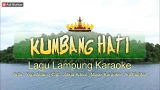 Download lagu Kumbang Hati - Lagu Lampung Karaoke + Lirik Artis : Yopi Adam Cipt : Zakia Adam