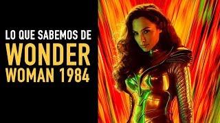 Wonder Woman 1984, lo que sabemos hasta hoy