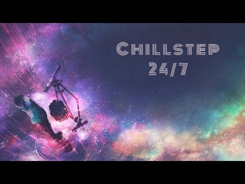 🔴 Chillstep 24/7 -  Study, Meditate, Chill, Focus, Relax