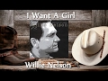 watch he video of Willie Nelson - I Want A Girl