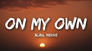 3LAU - On My Own (Lyrics / Lyrics Video) feat. Nevve