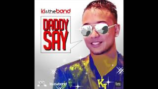 daddy-say-ki-amp-the-band-chutney-soca-2017