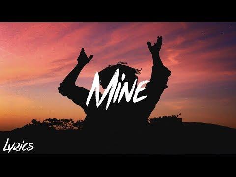 Bazzi - Mine (Lyrics / Lyric Video)