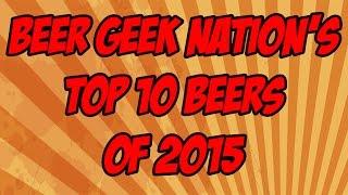 Gambar cover BGN's Top Ten Beers of 2015 | Beer Geek Nation Craft Beer Reviews