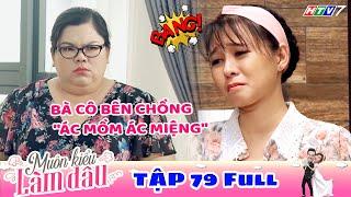 Muôn Kiểu Làm Dâu - Tập 79 Full | Phim Mẹ chồng nàng dâu -  Phim Việt Nam Mới Nhất 2019 - Phim HTV