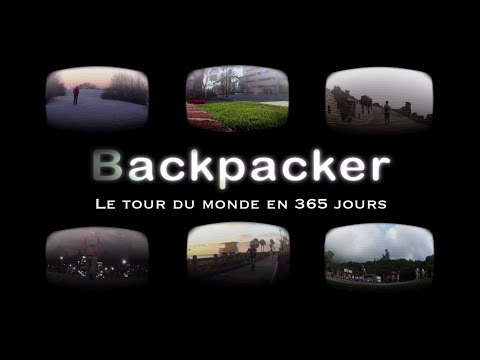 Backpacker - Le tour du monde en 365 jours / Traveling the w