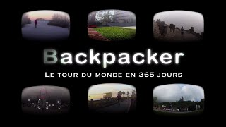 Backpacker - Le tour du monde en 365 jours / Traveling the world (English subtitles - film complet)