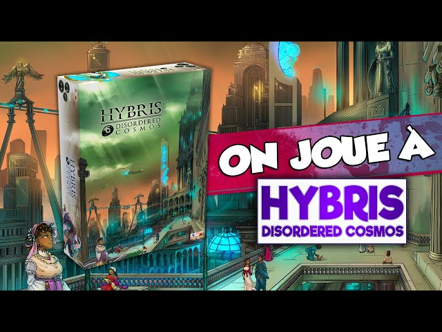 [On joue à] HYBRIS : DISORDERED COSMOS feat @Les recettes ludiques