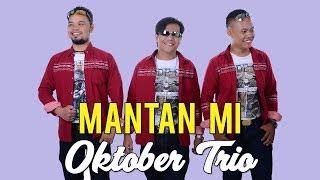 Lagu Batak Paling Romantis -  MANTAN MI  - Oktober Trio #lagubatak