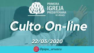 Culto On-line | PIPU 22/03/2020 - 19h30
