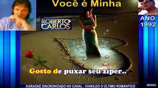 Você é Minha - Roberto Carlos - Karaokê