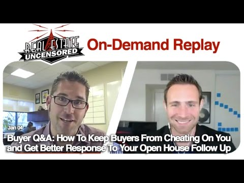 Buyer Q&A: How To Keep Buyers From Cheating On You and Get Better Response To Your Open House