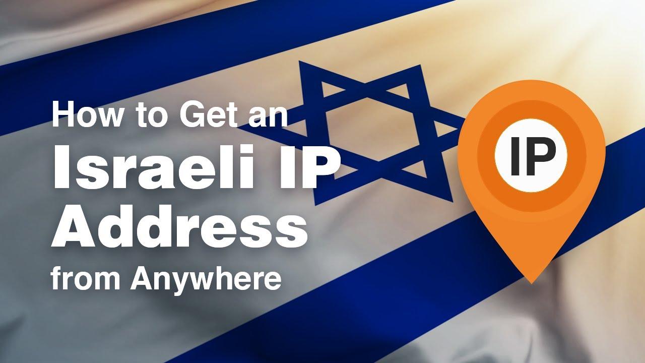 Best VPN Israel to get a Israeli IP address
