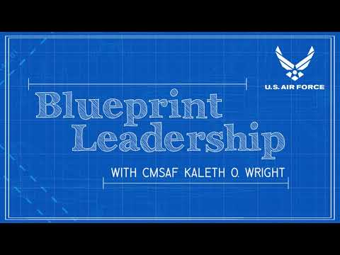 Blueprint Leadership Podcast with CMSAF Wright - Ep 04 feat. CMSgt Manny Pineiro