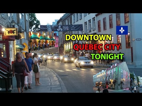 DOWNTOWN QUEBEC CITY TONIGHT