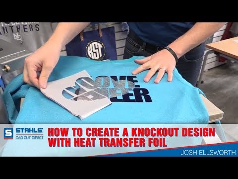 How To Create A Knockout Design With Heat Transfer Foil