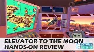Best Elevator Ever: Elevator To The Moon for Daydream VR Hands-On Review