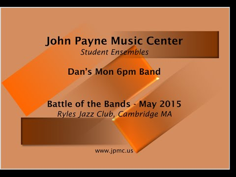 John Payne Music Center - Battle of the Bands - 5/2015 - Dan's Mon 6pm Band