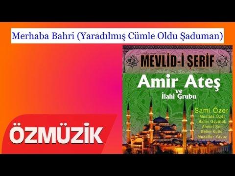 Merhaba Bahri (Yaradılmış Cümle Oldu Şaduman) - Amir Ateş Ve Sami Özer İlahi Korosu (Official Video)