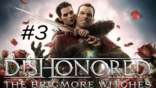 """Dishonored: The Brigmore Witches"", HD walkthrough (Master Assassin), Level 3: The Dead Eels"