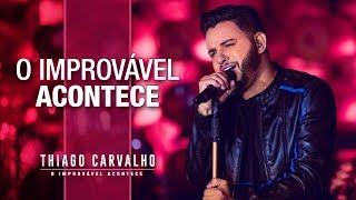 Thiago Carvalho | O Improvável Acontece thumbnail