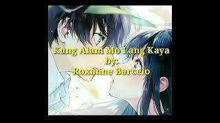 "kung Alam Mo Lang Kaya by: Roxanne ""Roxie"" Barcelo"