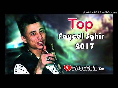 TOP 2017 Cheb Faycel Sghir REMIX Vol 2 | أجمل ما غنى الشاب فيصل صغير ♥
