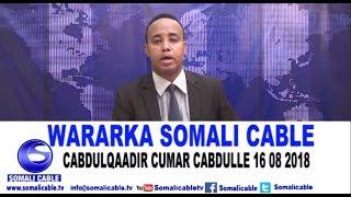 WARARKA SOMALI CABLE CABDULQAADIR CUMAR CABDULLE 16 08 2018