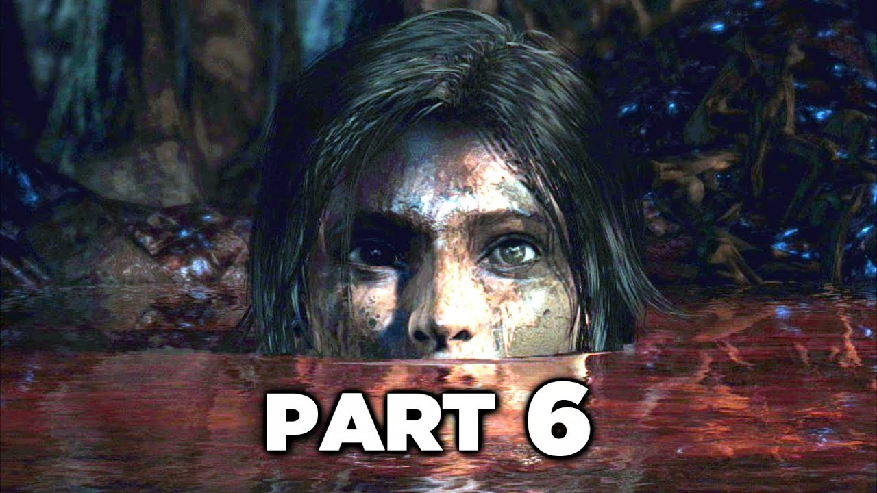 The Descent Tomb Raider Definitive Edition Gameplay Walkthrough Part 6 Ps4 Xbox One