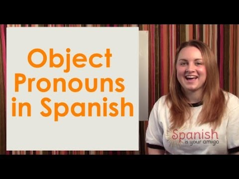 Learn Spanish - Object Pronouns: Lesson #27