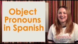 Learn Spanish - Object Pronouns: Lesson #27